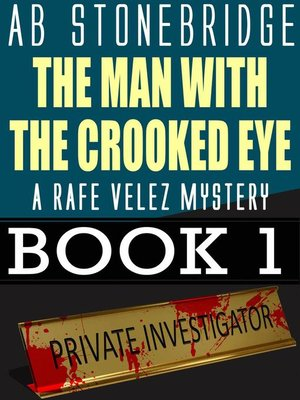 cover image of The Man with the Crooked Eye — a Rafe Velez Mystery
