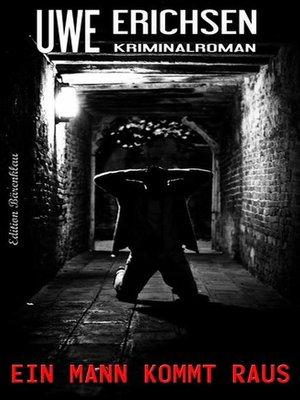 cover image of Ein Mann kommt raus