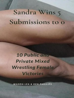 cover image of Sadra Wins 5 Submissions to 0. 10 Public and Private Mixed Wrestling Female Victories