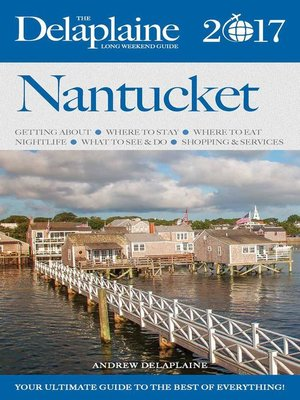 cover image of Nantucket--The Delaplaine 2017 Long Weekend Guide
