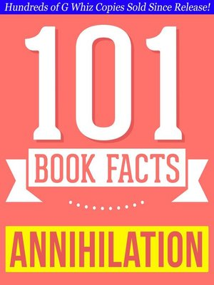 cover image of Annihilation--101 Amazing Facts You Didn't Know