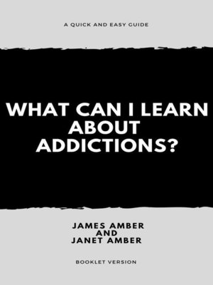 cover image of What Can I Learn About Addictions?