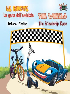 cover image of Le ruote La gara dell'amicizia the Wheels the Friendship Race