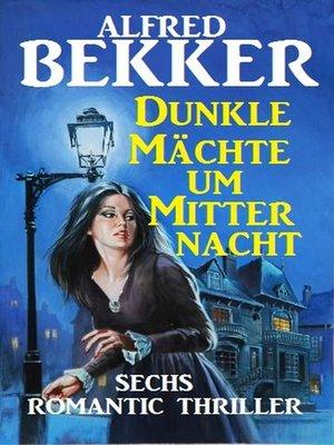 cover image of Dunkle Mächte um Mitternacht