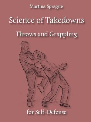 cover image of Science of Takedowns, Throws, and Grappling for Self-Defense