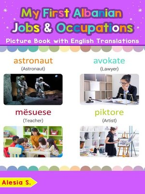 cover image of My First Albanian Jobs and Occupations Picture Book with English Translations