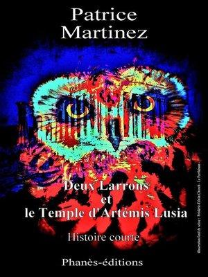 cover image of Deux larrons et le temple d'Artémis Lusia
