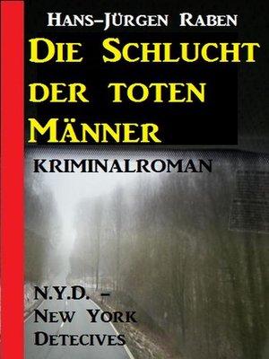 cover image of Die Schlucht der toten Männer