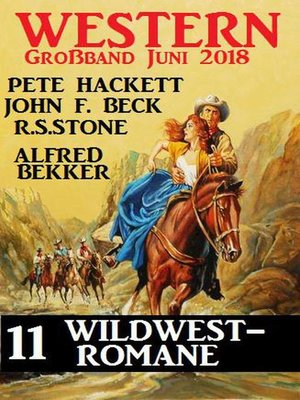 cover image of Western Großband Juni 2018 – 11 Wildwest-Romane