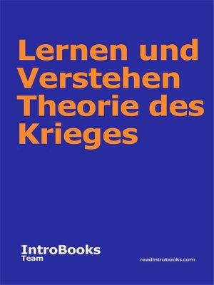 cover image of Lernen und Verstehen Theorie des Krieges