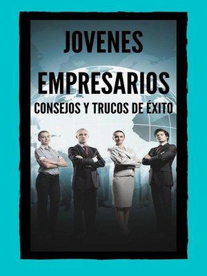 cover image of Jovenes Empresarios Consejos y Trucos de Éxito