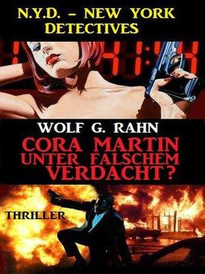 cover image of Cora Martin--Unter falschem Verdacht? N.Y.D. – New York Detectives