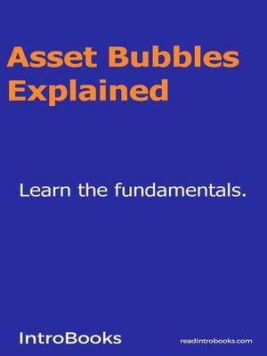 cover image of Asset Bubbles Explained