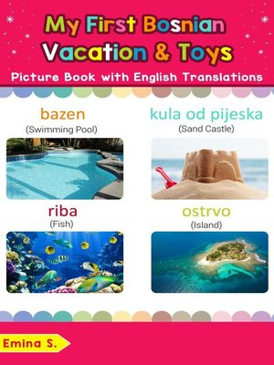 cover image of My First Bosnian Vacation & Toys Picture Book with English Translations
