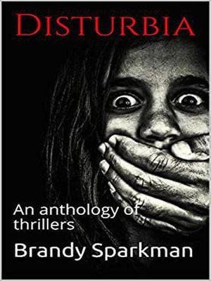 cover image of Disturbia an Anthology of Thrillers