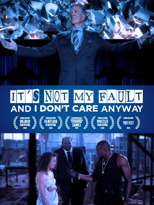 cover image of It's Not My Fault And I Don't Care Anyway