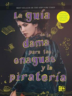 cover image of La guía de la dama para las enaguas y la piratería