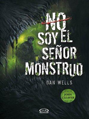 cover image of No soy el señor monstruo