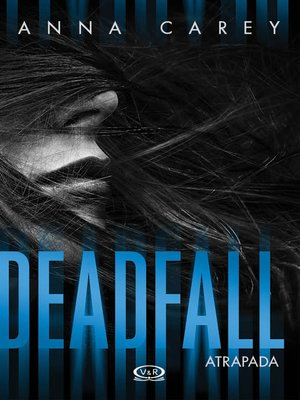 cover image of Deadfall - Atrapada