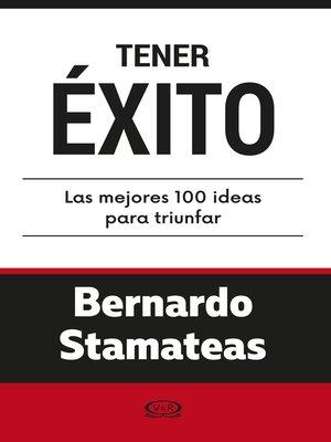 cover image of Tener éxito. Las mejores 100 ideas para triunfar
