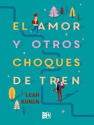 cover image of El amor y otros choques de tren