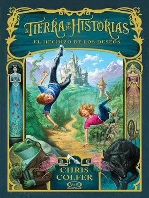 cover image of La tierra de las historias. El hechizo de los deseos
