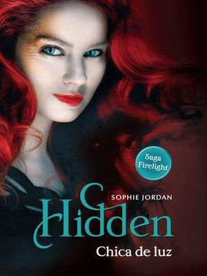 cover image of Hidden - Chica de luz
