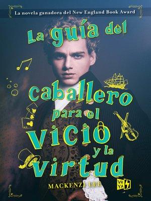 cover image of La guía del caballero para el vicio y la virtud
