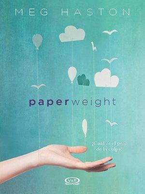 cover image of Paperweight - ¿cuál es el peso de la culpa?