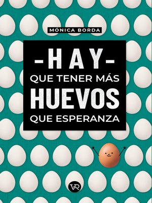 cover image of Hay que tener más huevos que esperanza