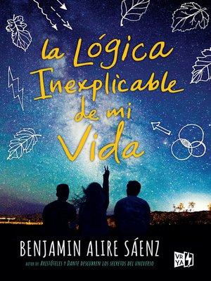 cover image of La lógica inexplicable de mi vida