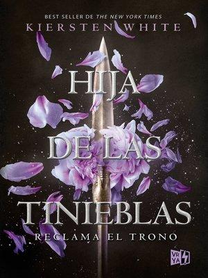 cover image of Hija de las tinieblas. Reclama el trono