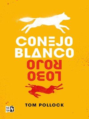 cover image of Conejo blanco, lobo rojo