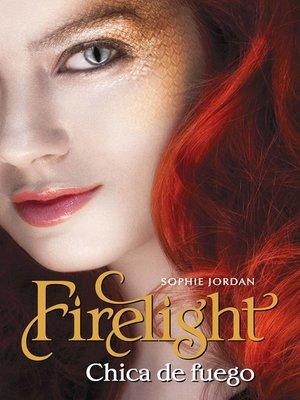cover image of Firelight - Chica de fuego