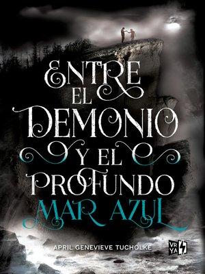 cover image of Entre el demonio y el profundo mar azul