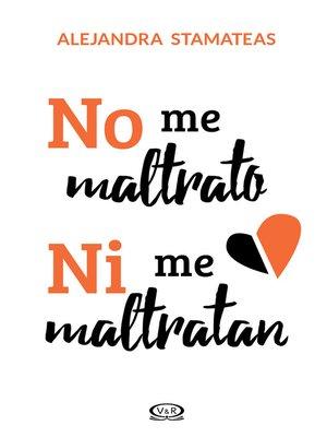 cover image of No me maltrato ni me maltratan
