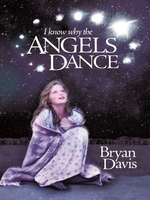 cover image of I Know Why the Angels Dance