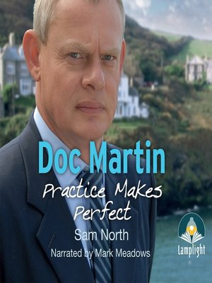 cover image of Doc Martin--Practice Makes Perfect