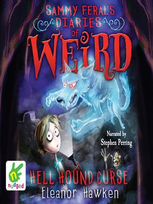 cover image of Sammy Feral's Diaries of Weird--Hell Hound Curse