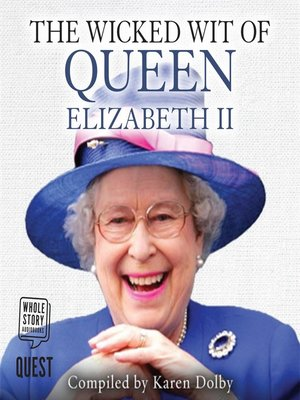 cover image of The Wicked Wit of Queen Elizabeth II