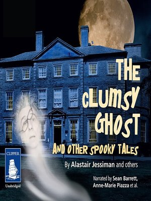 cover image of The Clumsy Ghost and Other Spooky Tales