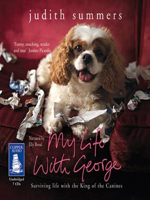 cover image of My Life with George--Surviving Life with the King of Canines