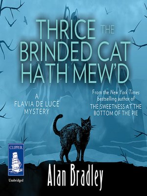 cover image of Thrice the Brinded Cat Hath Mew'd--Flavia de Luce, Book 8