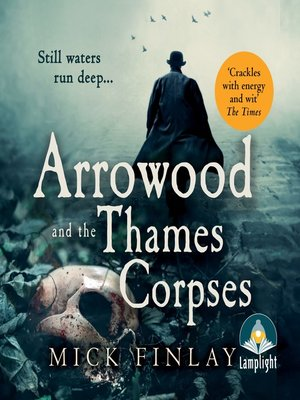 cover image of Arrowood and the Thames Corpses--An Arrowood Mystery, Book 3