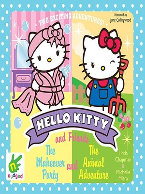 cover image of Hello Kitty--The Makeover Party & the Animal Adventure