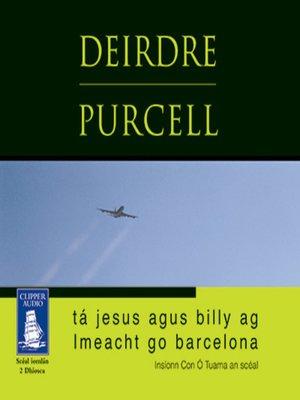 cover image of Tá Jesus agus Billy ag Imeacht go Barcelona