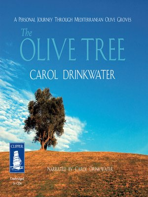 cover image of The Olive Tree--A Personal Journey Through Meditrranean Olive Groves