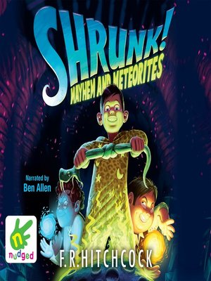 cover image of Shrunk! Mayhem and Meteorites
