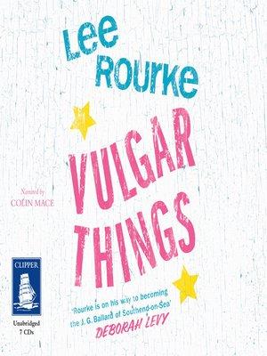 cover image of Vulgar Things