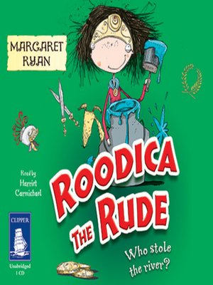 cover image of Roodica the Rude--Who Stole the River?